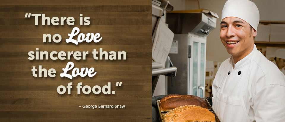 There is no love sincerer than the love of food. -George Bernard Shaw